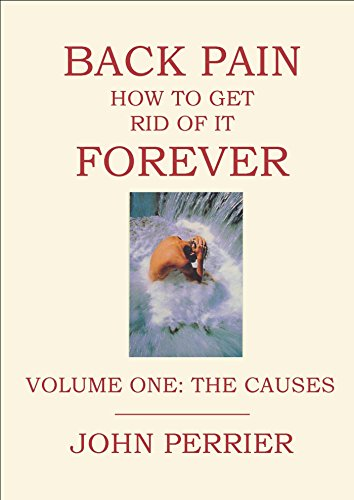 back-pain-how-to-get-rid-of-it-forever-volume-1-the-causes