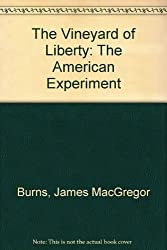 The Vineyard of Liberty (Volume 1: The American Experiment by James MacGregor Burns (1983-08-12)
