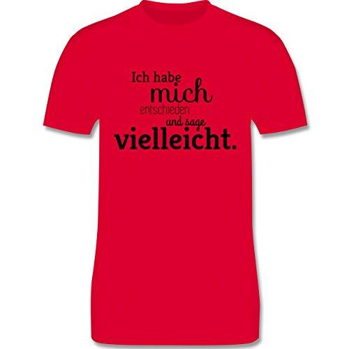 Statement Shirts - Ich habe mich entschieden und sage vielleicht - Herren Premium T-Shirt Rot