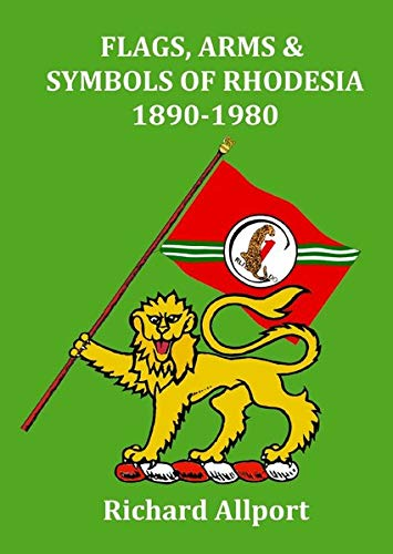 Flags, Arms & Symbols of Rhodesia 1890-1980 -