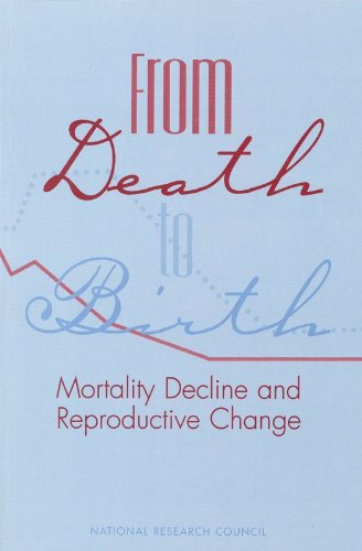 From Death to Birth: Morality Decline and Reproductive Change: Mortality Decline and Reproductive Change