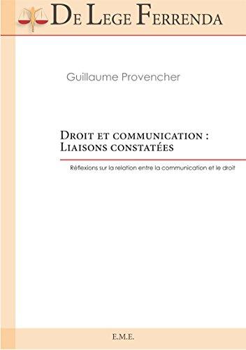 En ligne téléchargement gratuit Droit et communication : liaisons constatées: Réflexion sur la relation entre la communication et le droit (De Lege Ferenda) epub pdf