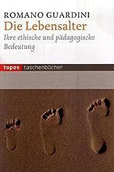 Die Lebensalter: Ihre ethische und pädagogische Bedeutung (Topos Taschenbücher)
