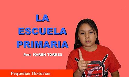 La Escuela Primaria (Pequenas Historias nº 6) por Karen A. Torres