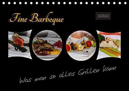 Fine Barbeque - Was man so alles Grillen kann (Tischkalender 2018 DIN A5 quer): SMOKEKING - Fine Barbecue ist Erleben mit allen Sinnen. ... [Apr 01, 2017] Herbolzheimer, Carl-Peter
