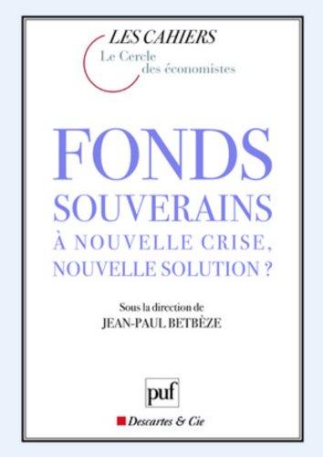 Fonds Souverains : A nouvelle Crise, Nouvelle Solution ?