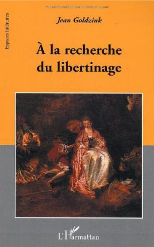 A la recherche du libertinage par Jean Goldzink