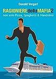 RAGIONIERE DELLA MAFIA 2 - NONSOLO PIZZA SPAGHETTI & MANDOLINO: CONTIENE 2 E-BOOK -IL RAGIONIERE DELLAMAFIA 1 & 2 -LIMITED EDITION (IL RAGIONIERE DELLA MAFIA)