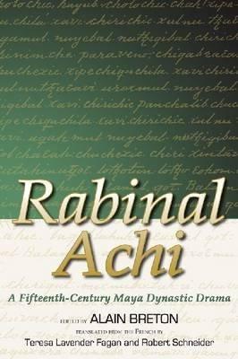 [ RABINAL ACHI A FIFTEENTH CENTURY MAYA DYNASTIC DRAMA BY BRETON, ALAIN](AUTHOR)PAPERBACK