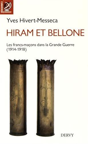 Hiram et Bellone : Les franc-maçons dans la Grande Guerre (1914-1918)
