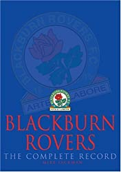 Blackburn Rovers: The Complete Record