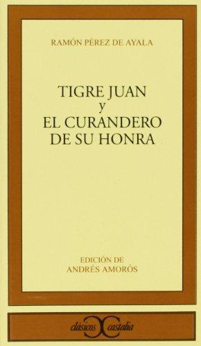 Tigre Juan y El curandero de su honra                                           . (CLASICOS CASTALIA. C/C)