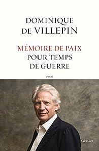 Mémoire de paix pour temps de guerre  par Dominique de  Villepin