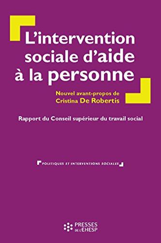 L'intervention sociale d'aide à la personne : Rapport du Conseil supérieur du travail social (Politiques et interventions sociales) (French Edition)
