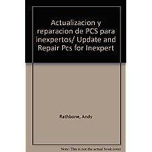 Actualizacion y reparacion de PCS para inexpertos/ Update and Repair Pcs for Inexpert