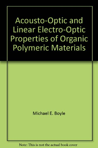 Acousto-Optic and Linear Electro-Optic Properties of Organic Polymeric Materials