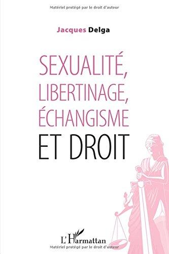 Sexualite Libertinage Echangisme et Droit