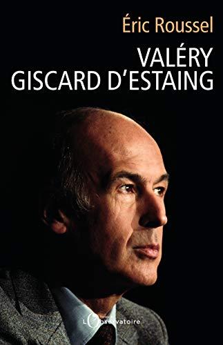 Valéry Giscard d'Estaing par Eric Roussel