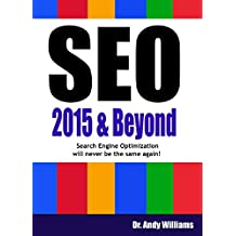 SEO 2015 & Beyond :: Search engine optimization will never be the same again (Webmaster Series) (English Edition)