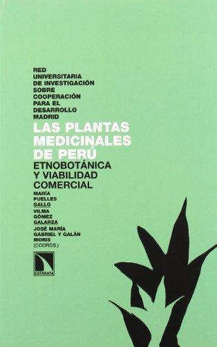 Las plantas medicinales de Perú : etnobotánica y viabilidad comercial por puelles_gallo_maria_gomez_galarza_vilma_gabriel_y_galan_moris_jose_maria