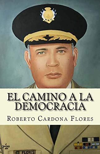 El Camino a la Democracia por Roberto Cardona Flores