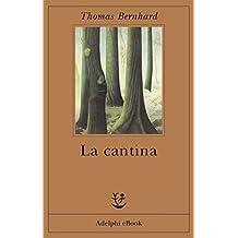 La cantina: Una via di scampo (Opere di Thomas Bernhard)