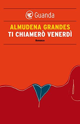 Ti chiamerò Venerdì (Italian Edition) eBook: Grandes, Almudena ...