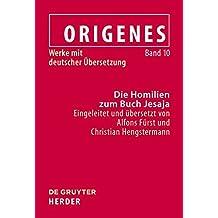 10: Die Homilien zum Buch Jesaja (Origenes Werke Mit Deutscher Ubersetzung)