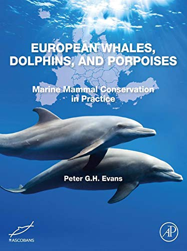 European Whales, Dolphins, and Porpoises: Marine Mammal Conservation in Practice (English Edition)