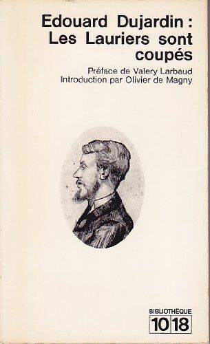 douard Dujardin. Les Lauriers sont coups : . Prface de Valry Larbaud. Introduction par Olivier de Magny