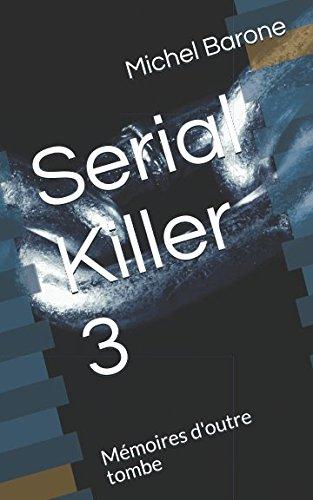 Serial Killer 3: Mémoires d'outre tombe