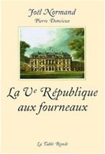 La Ve République aux fourneaux. Les mémoires du ...
