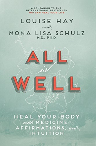 All Is Well: Heal Your Body With Medicine, Affirmations And Intuition by Louise L. Hay (2013-03-04)