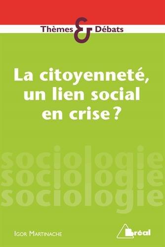 La citoyenneté, un lien social en crise ? par Igor Martinache