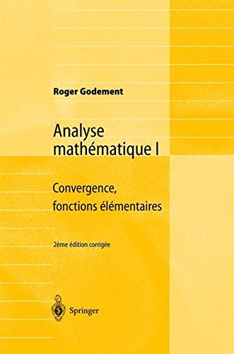 Analyse mathmatique I : Convergence, fonctions lmentaires