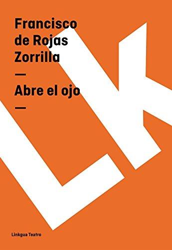 Abre el ojo (Teatro) por Francisco de Rojas Zorrilla