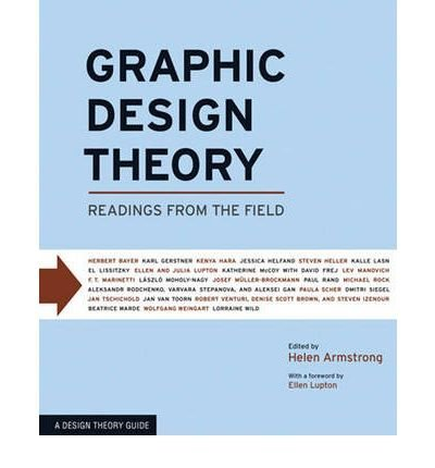 [{ Graphic Design Theory: Readings from the Field By Armstrong, Helen ( Author ) Mar - 11- 2009 ( Paperback ) } ]