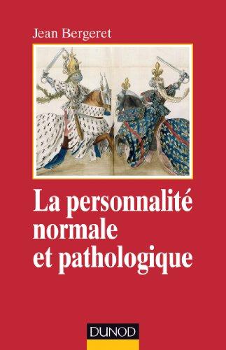 La personnalité normale et pathologique - 3e éd. - Les structures mentales, le caractère: Les structures mentales, le caractère, les symptômes