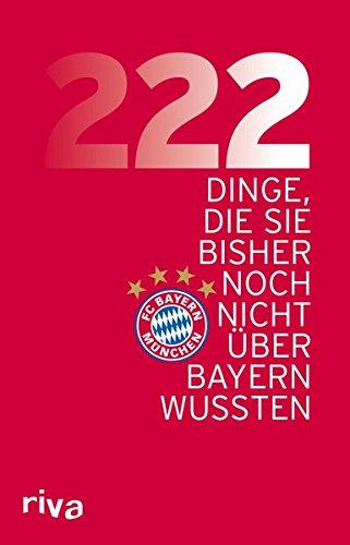 222 Dinge, die Sie bisher noch nicht über den FC Bayern wussten (Bier Noch)