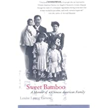 Sweet Bamboo: A Memoir of a Chinese American Family