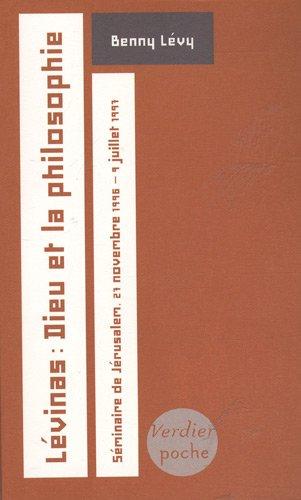 Lévinas : Dieu et la philosophie : Séminaire de Jérusalem, 27 novembre 1996 - 9 juillet 1997