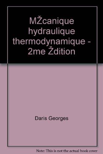 Dariès georges - Mécanique hydraulique thermodynamique - 2ème édition