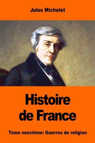 Histoire de France: Tome neuvième: Guerres de religion