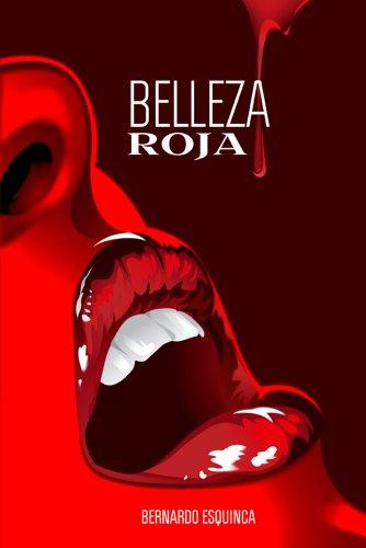 Belleza roja por Bernardo Esquinca