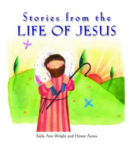 Stories from the Life of Jesus por Wright Sally Ann
