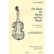 Die Musik des Barock und ihre Regeln (17.-18. Jh) für alle Instrumente