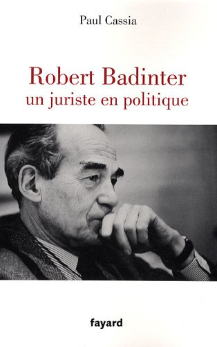 Robert Badinter : Un juriste en politique