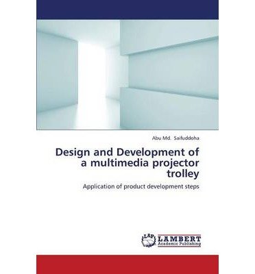 Multimedia-trolley (DESIGN AND DEVELOPMENT OF A MULTIMEDIA PROJECTOR TROLLEY BY UNKNOWN (AUTHOR)PAPERBACK)