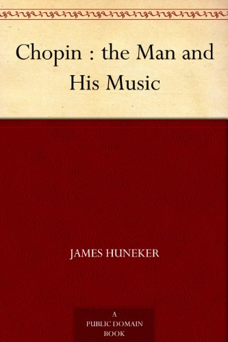 Chopin : the Man and His Music (English Edition)