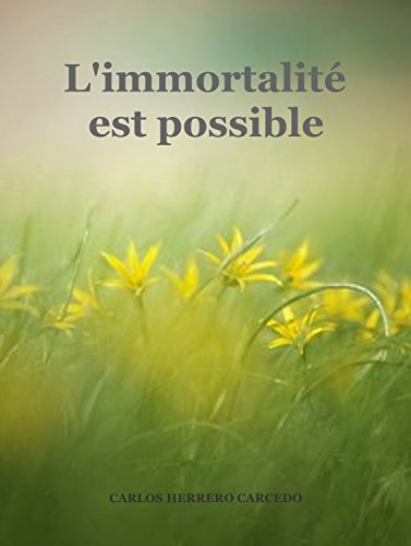 Couverture du livre L'IMMORTALITÉ EST POSSIBLE